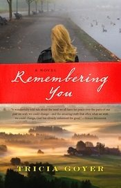 Remembering You by Tricia Goyer #bookreview @litfuse #RememberingYou @TriciaGoyer