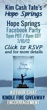 Win a Kindle Fire at @KimCashTate's Hope Springs Author Chat Party {7/10}!