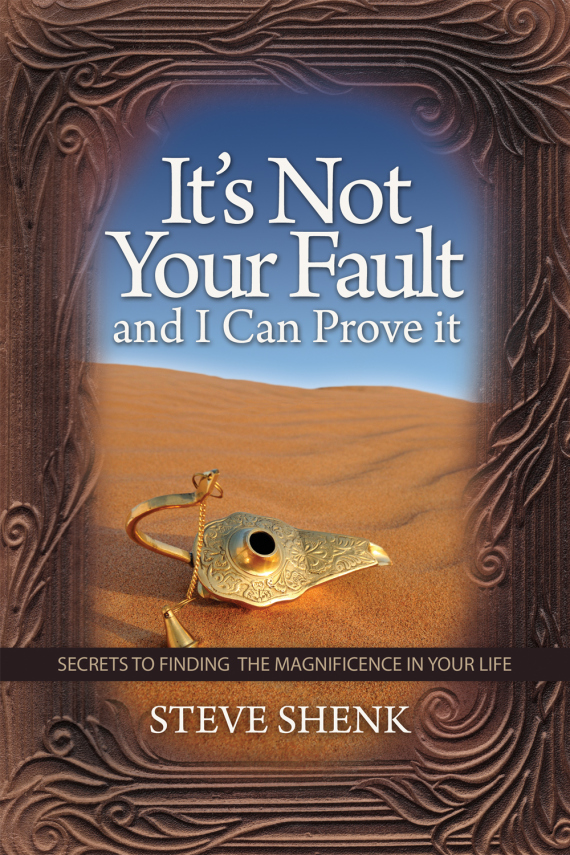 It's Not Your Fault And I Can Prove It By Steve Shenk Review And Giveaway