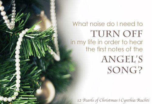 Day 11: 12 Pearls of Christmas | Do You Hear What I Hear? | Cynthia Ruchti