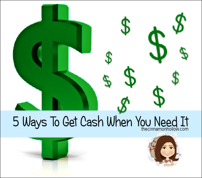 5 Ways To Get Cash When You Need It