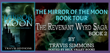 The Mirror Of The Moon By Travis Simmons  (The Revenant Wyrd Saga #2)