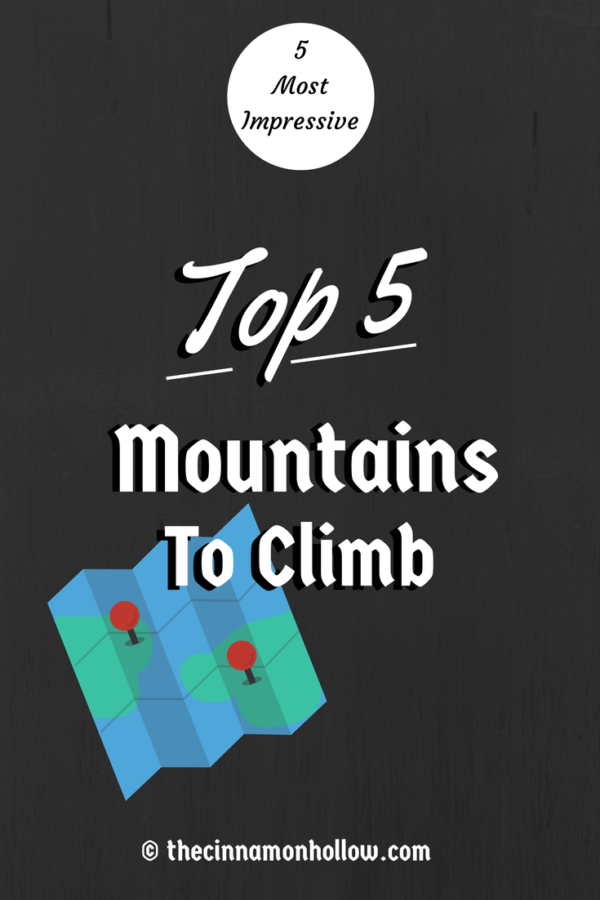 5 Most Impressive Mountains To Climb