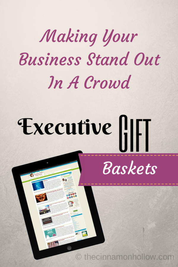 Making Your Business Stand Out In A Crowd: Executive Gift Baskets