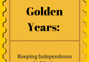 The Golden Years: Keeping Independence As We Age
