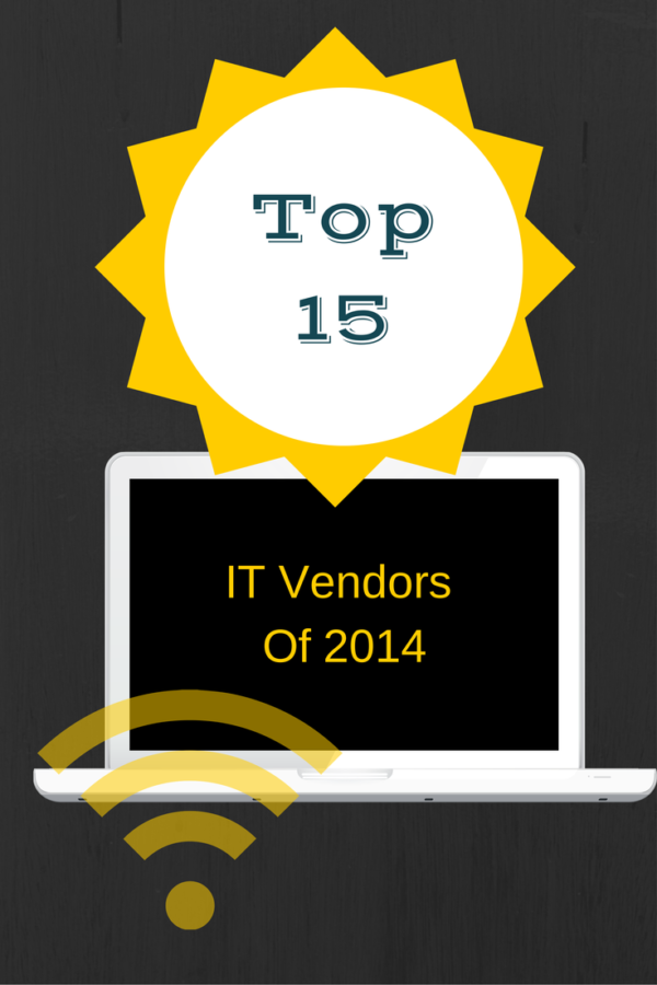Whom To Choose: The TOP 15 IT Vendors Of 2014