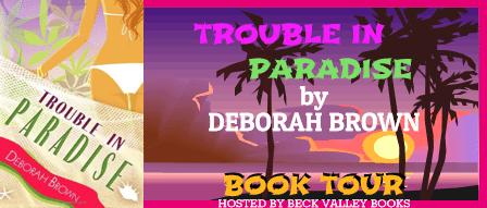 Trouble In Paradise By Deborah Brown