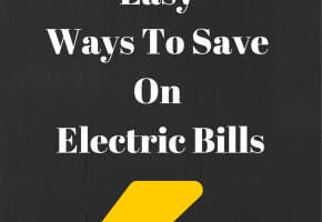 3 Easy Ways To Save On Electric Bills
