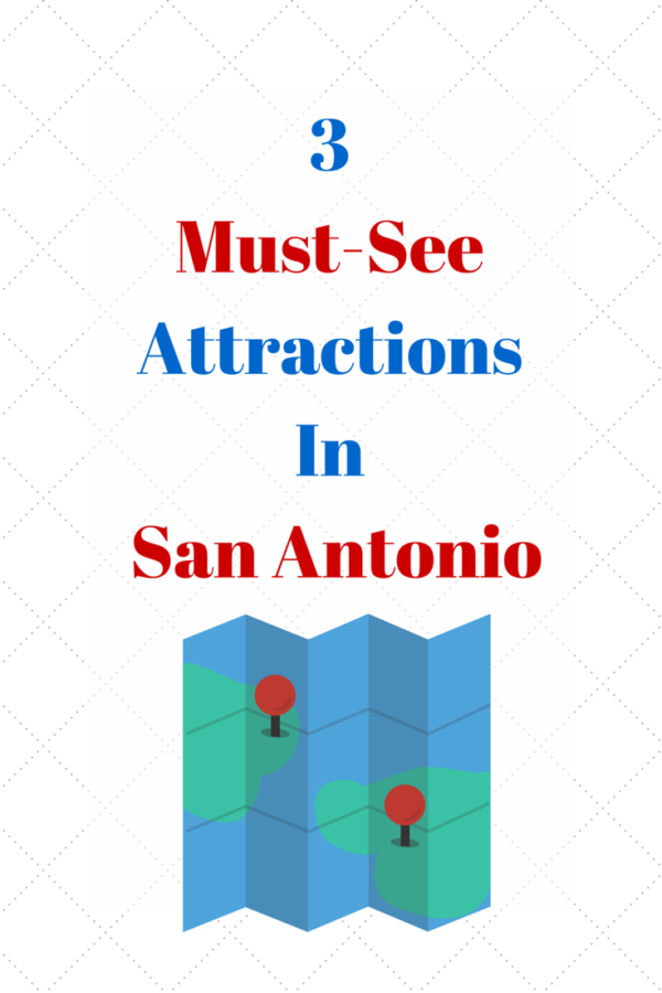 3 Must-See Attractions In San Antonio