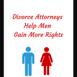 Divorce Attorneys Help Men Gain More Rights
