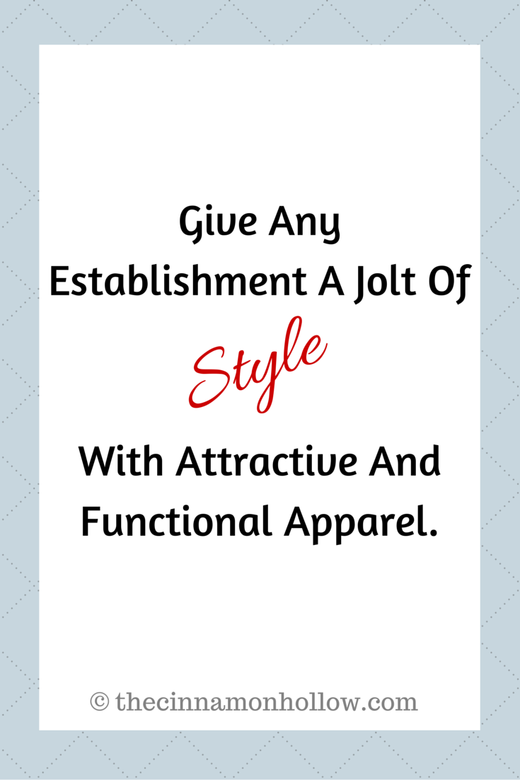 Give Any Establishment A Jolt Of Style With Attractive And Functional Apparel.