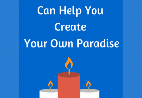 How Candles Can Help You Create Your Own Paradise