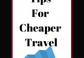 3 Tips For Cheaper Travel