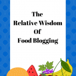 The Relative Wisdom Of Food Blogging