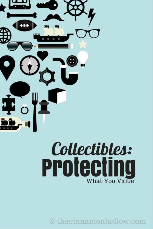Collectibles: Protecting What You Value
