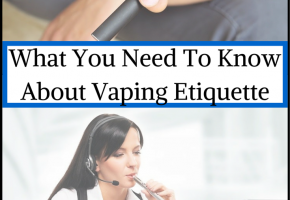 What You Need To Know About Vaping Etiquette