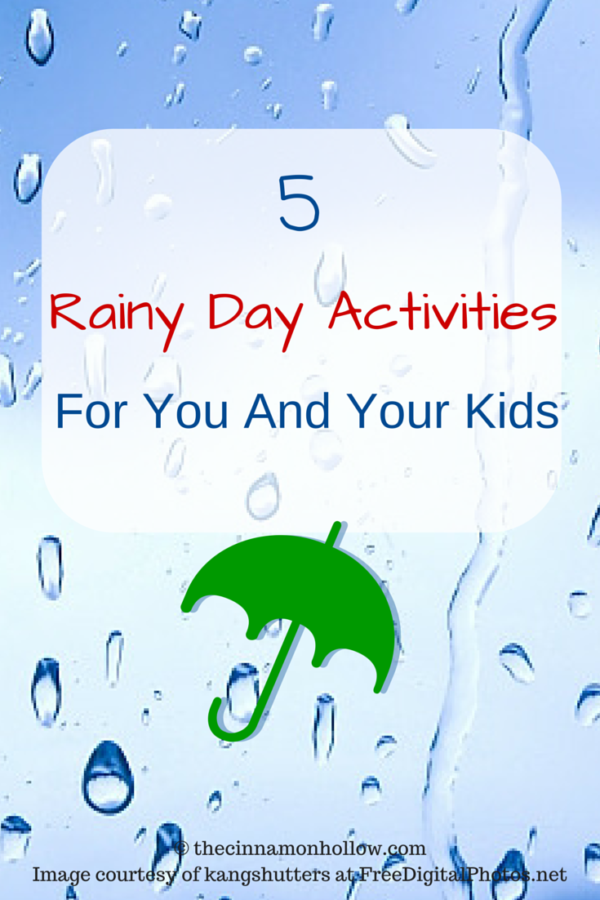 5 Rainy Day Activities For You And Your Kids