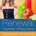 "Renewal ""Anytime"" Detox By Lisa Consiglio Ryan"