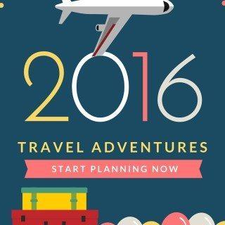 2016 Travel Adventures – Start Planning Now