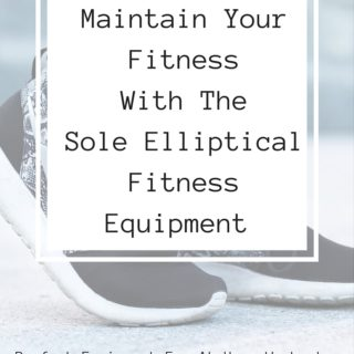 Maintain Your Fitness With The Sole Elliptical Fitness Equipment – Perfect Equipment for Home Workout