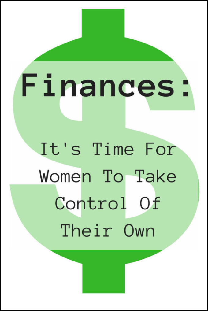 Finances: It's Time For Women To Take Control Of Their Own