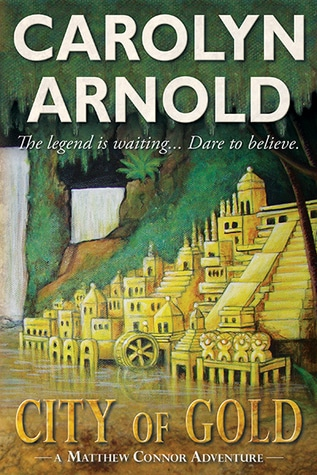 Check Out Archaeology Thriller City Of Gold By Carolyn Arnold