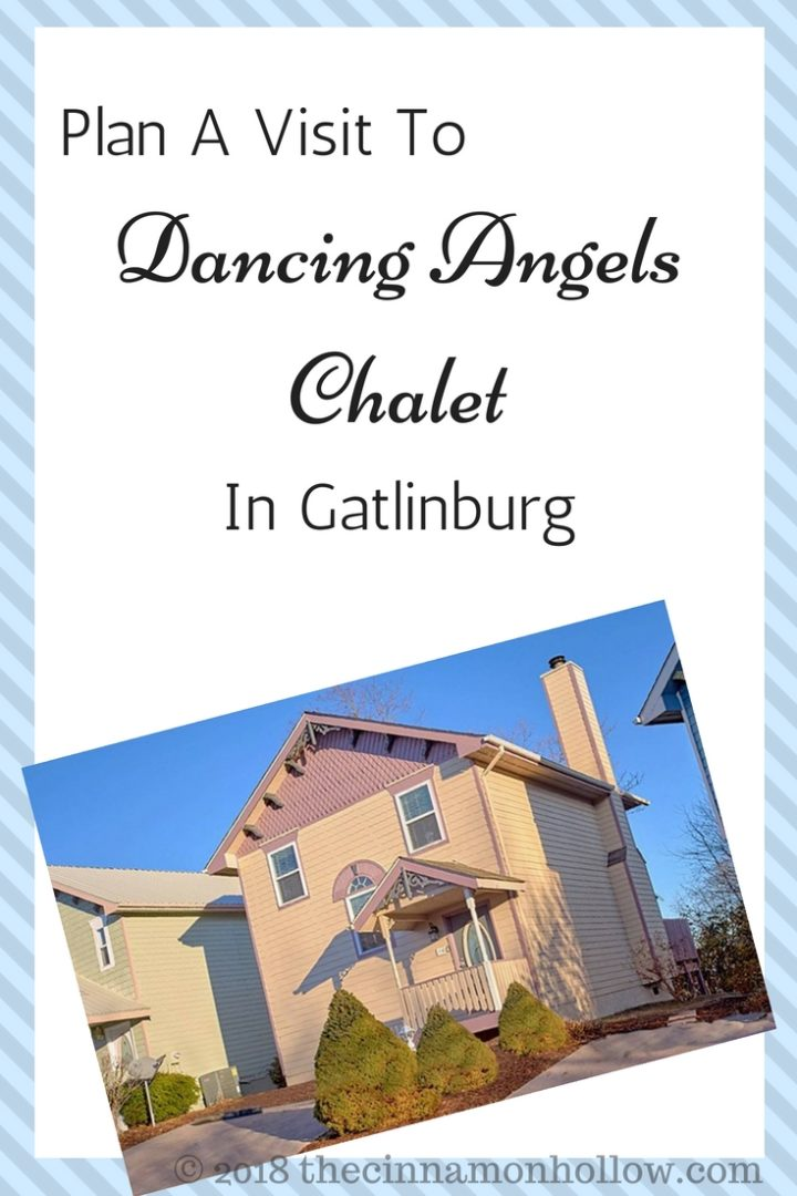 Plan A Visit To Dancing Angels Chalet In Gatlinburg