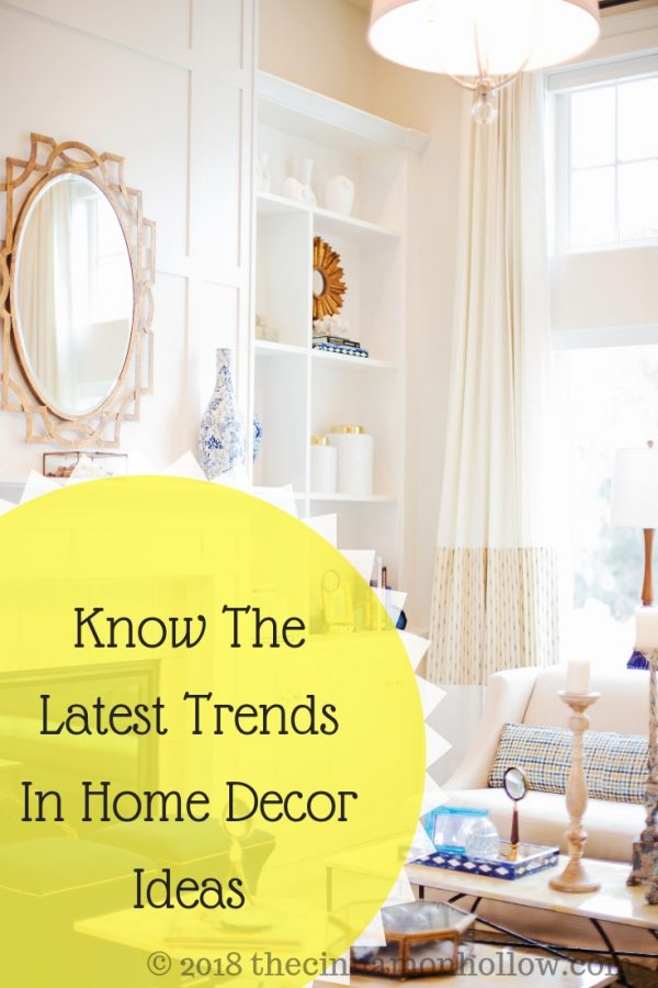 Know The Latest Trends In Home Decor Ideas