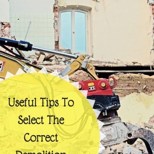 Useful Tips To Select The Correct Demolition Contractor