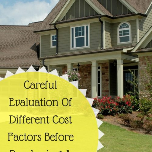 Careful Evaluation Of Different Cost Factors Before Purchasing A Property