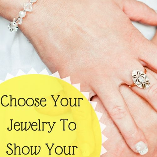 Choose Your Jewelry To Show Your Style