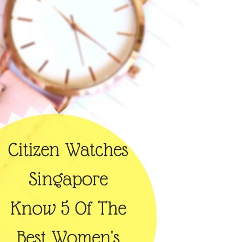 Citizen Watches Singapore Know 5 Of The Best Women's Watches
