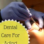 Dental Care For Aging Teeth