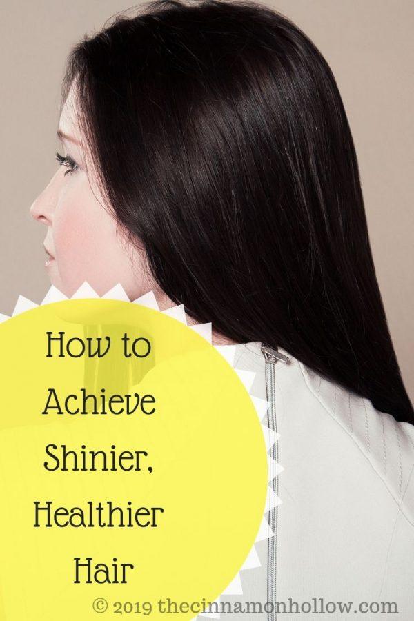Achieve Shinier, Healthier Hair