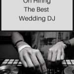 Experts Tips On Hiring The Best Wedding DJ | How To Choose The Right DJ?