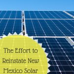 SB 518: The Effort to Reinstate New Mexico Solar Tax Credits