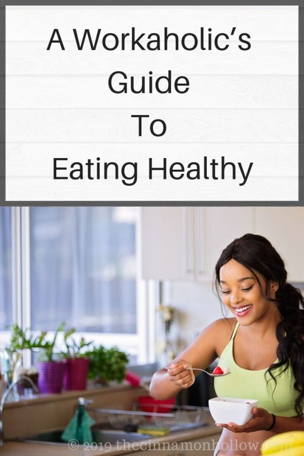 A Workaholic's Guide to Eating Healthy