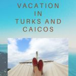 Planning An Ultimate Vacation In Turks and Caicos