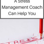 4 Ways A Stress Management Coach Can Help You