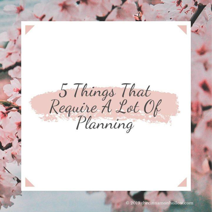 5 Things That Require A Lot Of Planning