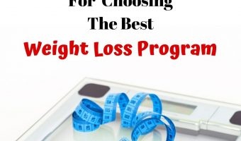 Tips For Choosing The Best Weight Loss Program
