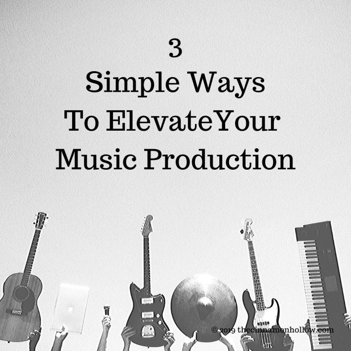 3 simple ways to elevate your music production