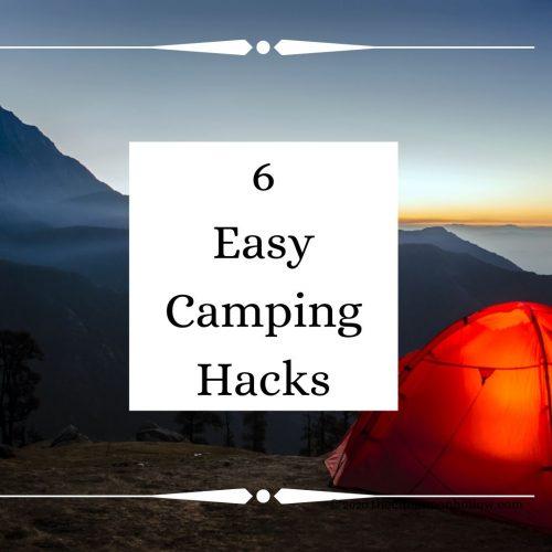 6 Easy Camping Hacks