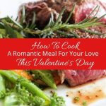How To Cook A Romantic Meal For Your Love This Valentine's Day