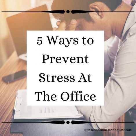 5 Ways to Prevent Stress At The Office