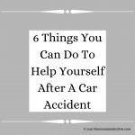6 Things You Can Do To Help Yourself After A Car Accident