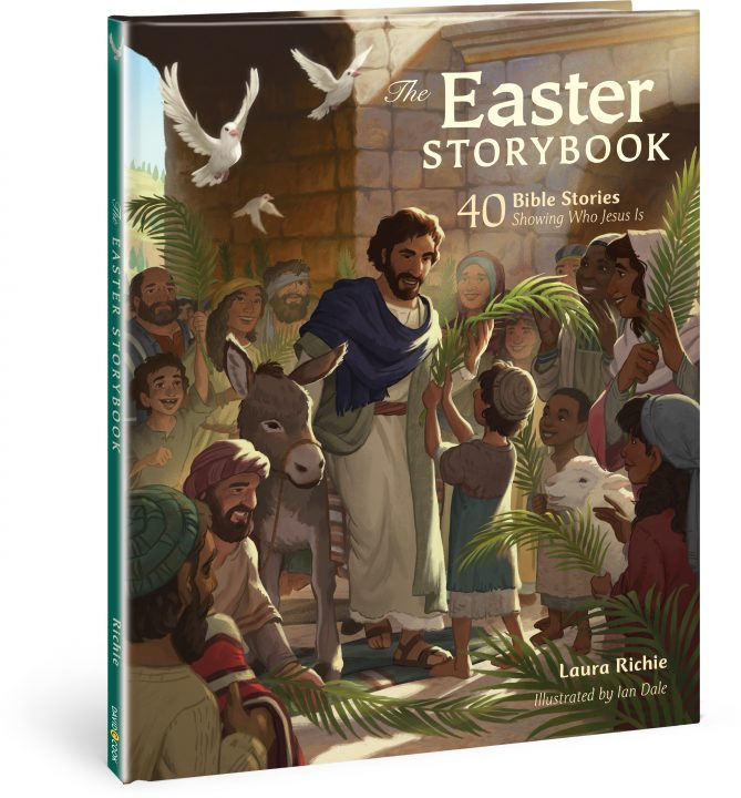 The Easter Storybook: 40 Bible Stories Showing Who Jesus Is.