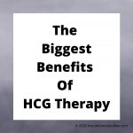 The Biggest Benefits Of HCG Therapy