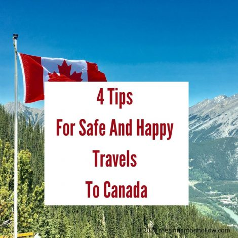 4 Tips For Safe And Happy Travels To Canada