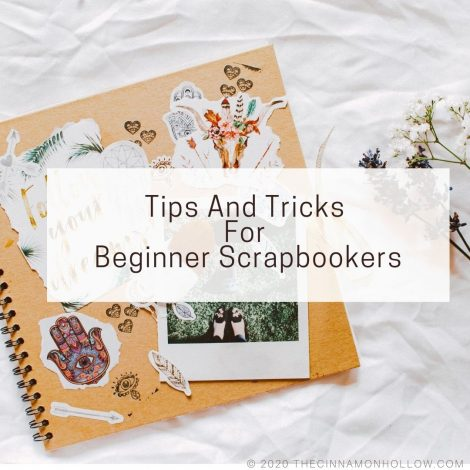 Tips And Tricks For Beginning Scrapbooking